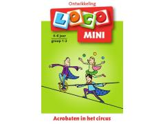 Mini Loco Circus: Acrobaten in het Circus